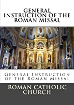 General Instruction Of The Roman Missal (G.I.R.M.)