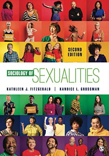 Compare Textbook Prices for Sociology of Sexualities 2 Edition ISBN 9781544370675 by Fitzgerald, Kathleen J.,Grossman, Kandice L.
