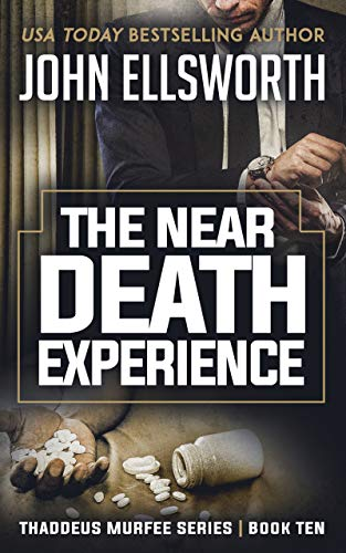 The Near Death Experience: A Legal Thriller (Thaddeus Murfee Legal Thrillers Book 10)