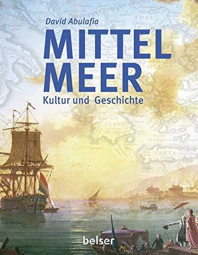 Mittelmeer: Kultur und Geschichte