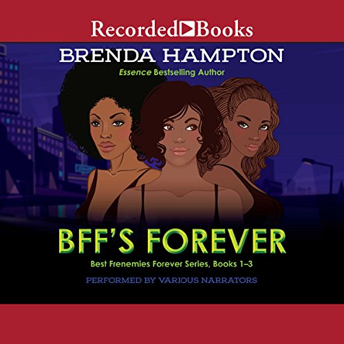 BFFs Forever     Best Frenemies Forever Series, Books 1-3              By:                                                                                                                                 Brenda Hampton                               Narrated by:                                                                                                                                 Shari Peele,                                                                                        Lisa Smith,                                                                                        Elle Cleviden                      Length: 21 hrs and 44 mins     83 ratings     Overall 4.6