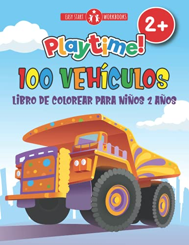 100 Vehículos. Libro De Colorear Para Niños 2 Años.: Cuaderno Para Colorear...
