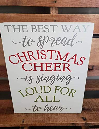 The best way to spread Christmas cheer, is singing loud for all to hear, Elf movie quote, Christmas Sign