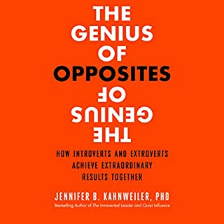 The Genius of Opposites: How Introverts and Extroverts Achieve Extraordinary Results Together cover art