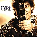 Songtexte von Elvin Bishop - The Skin I'm In
