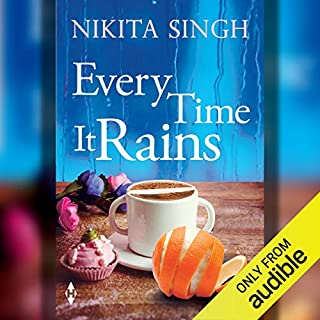 Every Time It Rains                   Written by:                                                                                                                                 Nikita Singh                               Narrated by:                                                                                                                                 Meghna Sen                      Length: 6 hrs and 44 mins     2 ratings     Overall 4.5