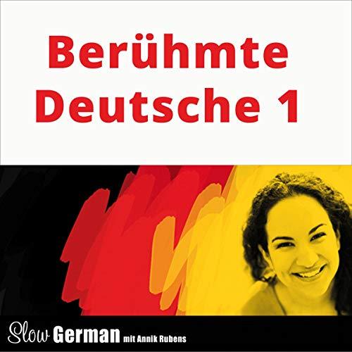Berühmte Deutsche 1     Slow German - Texte zum Deutschlernen              Autor:                                                                                                                                 Annik Rubens                               Sprecher:                                                                                                                                 Annik Rubens                      Spieldauer: 44 Min.     Noch nicht bewertet     Gesamt 0,0