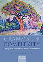 Grammar and Complexity: Language at the Intersection of Competence and Performance