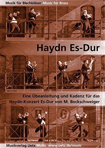 Haydn Es-Dur. Een handleiding met oefeningen en kadent voor het trompetconcert in Es-Dur van Joseph Haydn