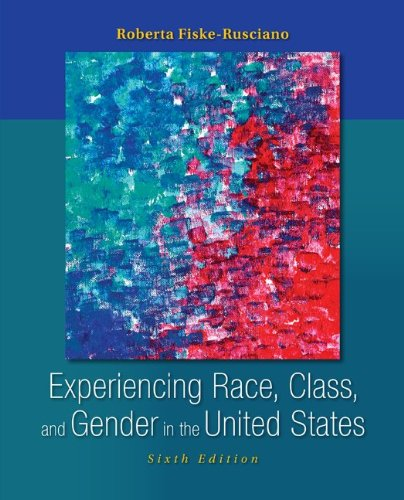 Experiencing Race, Class, and Gender in the United States