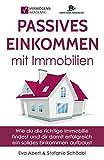 Passives Einkommen mit Immobilien: Wie du die richtige Immobilie findest