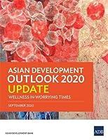 Asian Development Outlook 2020 Update: Wellness in Worrying Times