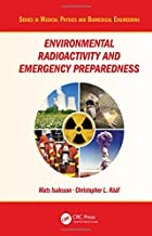 Environmental Radioactivity and Emergency Preparedness (Series in Medical Physics and Biomedical Engineering)