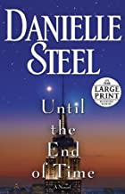 Until the End of Time: A Novel (Random House Large Print) by Steel Danielle (2013-01-29) Paperback