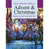 Waiting in Joyful Hope: Daily Reflections for Advent and Christmas 2020-2021