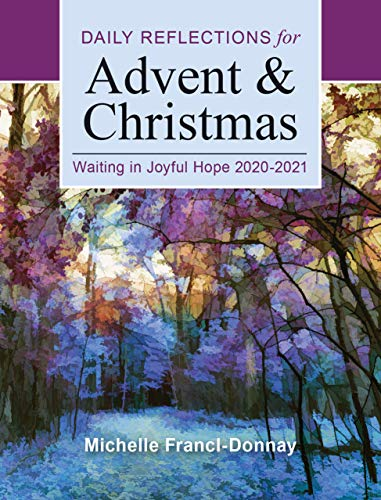 Waiting in Joyful Hope: Daily Reflections for Advent and Christmas