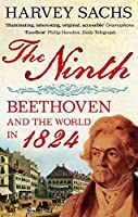 The Ninth: Beethoven and the World in 1824 by Harvey Sachs(2011-08-01)