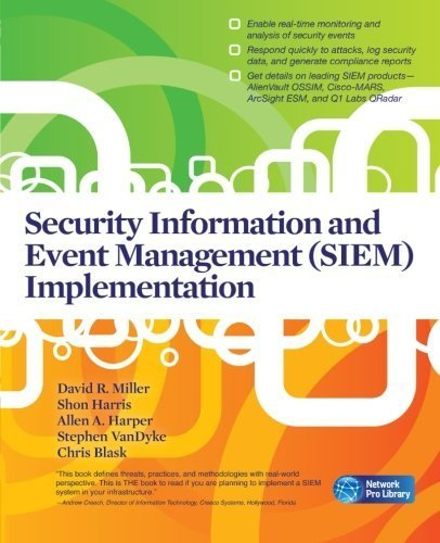 Security Information and Event Management (SIEM) Implementation (Network Pro Bibliothekseinband) 1st edition by David R. Miller, Shon Harris, Allen Harper, Stephen VanDyke, (2010) Taschenbuch