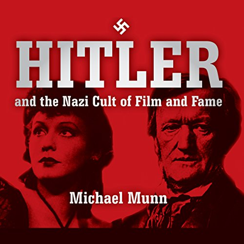 Hitler and the Nazi Cult of Film and Fame cover art
