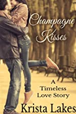 Champagne Kisses: A Timeless Love Story (The Kisses Series Book 10)