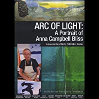 Arc of Light: Portrait of Anna Campbell Bliss [DVD] [Import]