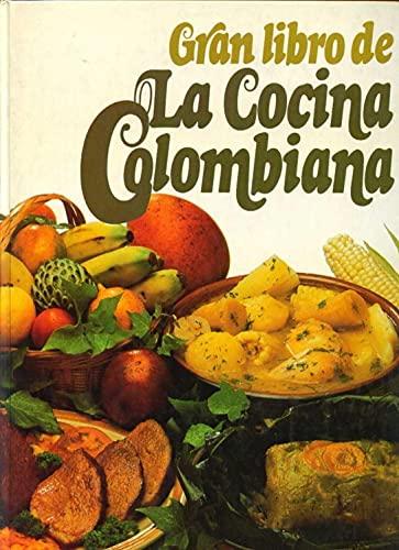 Gran libro de la cocina colombiana: cocina colombiana