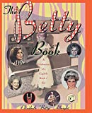 Image: The Betty Book: A Celebration of Capable Kind o' Gal | Paperback: 208 pages | by Elizabeth (Betty) Albright (Author). Publisher: Gallery Books; 1st Thus. edition (May 5, 1997)