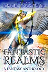 Fantastic Realms: A Fantasy Anthology Paperback