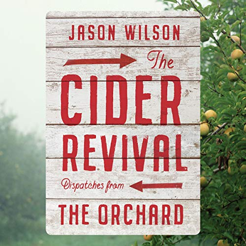 The Cider Revival Audiobook By Jason Wilson cover art