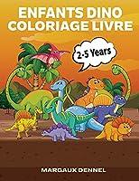 Enfants Dino Coloriage livre: Merveilleux dessins de dinosaures à colorier pour garçons et filles - Dinosaures à Colorier pour Enfants 2-5 ans