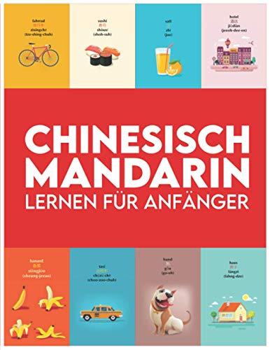 Chinesisch lernen für Anfänger: Erste Wörter für alle (Mandarin Chinesisch lernen für Kinder, Chinesisch Mandarin lernen für Erwachsene, Chinesisch Sprechen Lernen Mandarin Kinder Bücher)