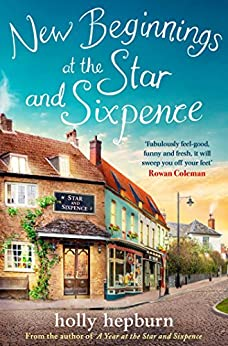 New Beginnings at the Star and Sixpence: Part One in the new series by [Holly Hepburn]