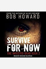 Survive for Now (The Infected Dead Series) Audio CD