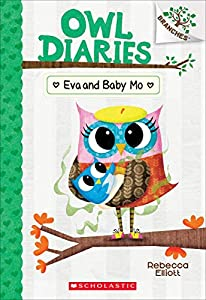 Eva and Baby Mo: A Branches Book (Owl Diaries #10) (10)