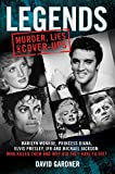 Legends: Murder, Lies and Cover-Ups: Marilyn Monroe, Princess Diana, Elvis Presley, JFK and Michael Jackson: Who Killed Them and Why Did They Have to Die?