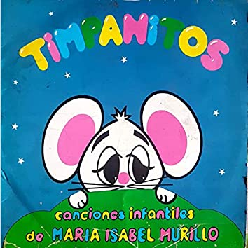 Canciones Infantiles de María Isabel Murillo Timpanitos