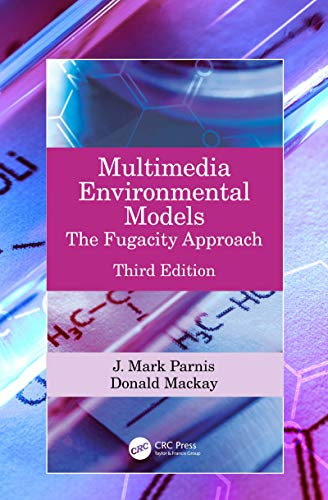 Multimedia Environmental Models: The Fugacity Approach (English Edition)