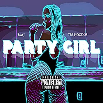Party Girl (feat. Tre Hood 23)