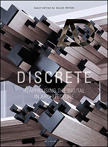 Compare Textbook Prices for Discrete: Reappraising the Digital in Architecture Architectural Design 1 Edition ISBN 9781119500346 by Retsin, Gilles