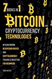 Bitcoin & Cryptocurrency Technologies: Bitcoin Mining, Blockchain Basics And Cryptocurrency Trading & Investing For Beginners | 7 Books In 1
