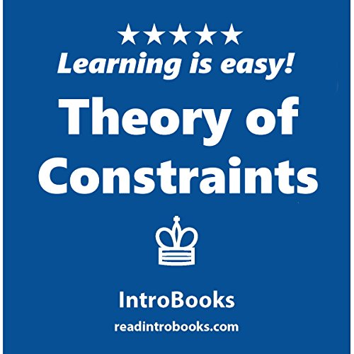 Theory of Constraints                   By:                                                                                                                                 IntroBooks                               Narrated by:                                                                                                                                 Andrea Giordani                      Length: 46 mins     2 ratings     Overall 3.5