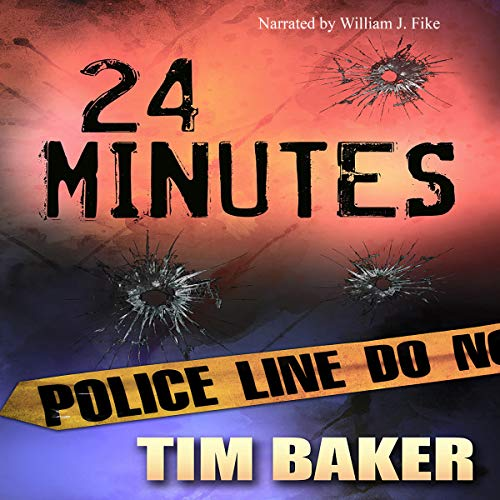 24 Minutes                   By:                                                                                                                                 Tim Baker                               Narrated by:                                                                                                                                 Bill Fike                      Length: 4 hrs and 32 mins     1 rating     Overall 1.0