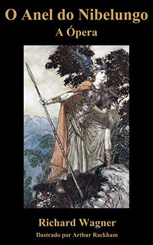 O Anel do Nibelungo - A Ópera