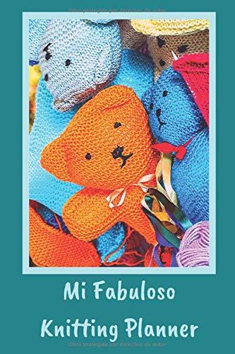 Mi Fabuloso Knitting Planner: El Diario de las Buenas Tejedoras | Diario de tus Proyectos de Tejido | Podrás Registrar todo: El Cambio de Patrón, las ... Tipo de Lana, el Diseño | Tamaño 15 x 22 cm