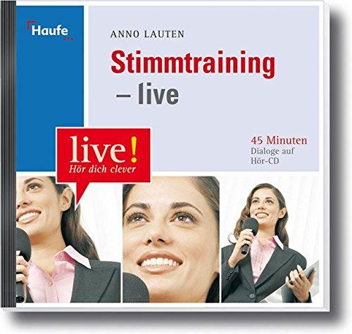 Stimmtraining  - live Hör CD: 45 Minuten Dialoge auf Hör-CD (LIVE-Hör dich clever)