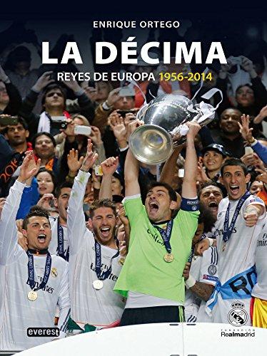 Real Madrid. La Décima (Reyes de Europa 1956-2014) (Biografías Real Madrid)