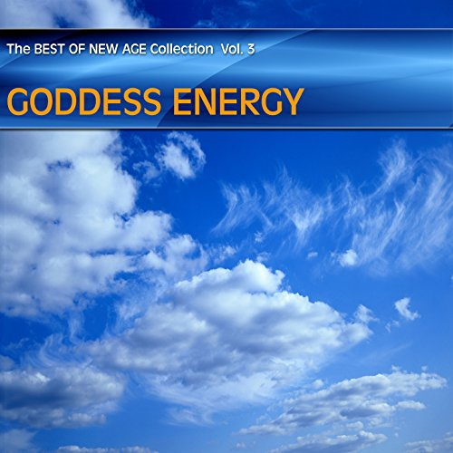 Best of New Age Collection Vol.3 - Goddess Energy