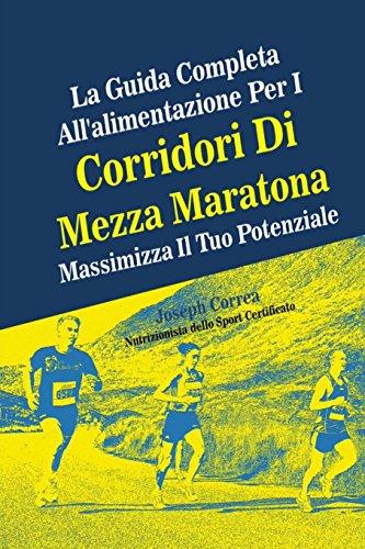 La Guida Completa All'alimentazione Per I Corridori Di Mezza Maratona: Massimizza Il Tuo Potenziale