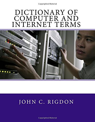 Compare Textbook Prices for Dictionary of Computer and Internet Terms Words R Us Computer Dictionaries Volume 1  ISBN 9781537264677 by Rigdon, John C.