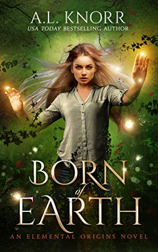 Book: Born of Earth - An Elemental Origins Novel by A.L. Knorr